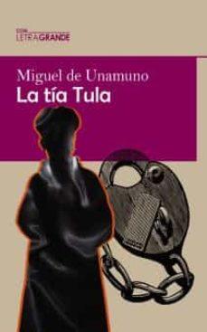 La Tia Tula Ed En Letra Grande De Miguel De Unamuno Casa Del Libro