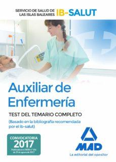 auxiliar de enfermería del servicio de salud de las islas baleare s. test del temario completo basado en la la bibliografía recomendada por el ibsalut-9788414210031