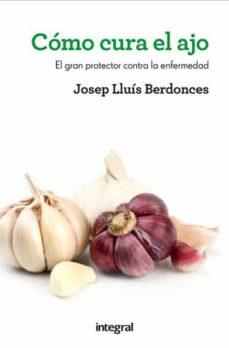 COMO CURA EL AJO 3.ED   JOSEP LLUIS BERDONCES   Comprar