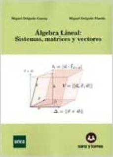 Srazceskychbohemu.cz Algebra Lineal. Sistemas, Matrices Y Vectores Image
