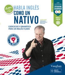 Descarga gratuita de libros de texto en pdf HABLA INGLES COMO UN NATIVO 1 (Literatura española)