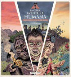 Descargar y leer LA GRAN AVENTURA HUMANA: PASADO, PRESENTE Y FUTURO DEL MONO DESNUDO gratis pdf online 1