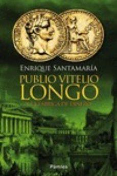Libro gratis en línea descarga gratuita (PE) PUBLIO VITELIO LONGO Y LA FÁBRICA DE DINERO