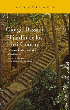Descargar libros electrónicos gratis portugues pdf EL JARDIN DE LOS FINZI-CONTINI (LA NOVELA DE FERRARA III) RTF de GIORGIO BASSANI 9788416748631