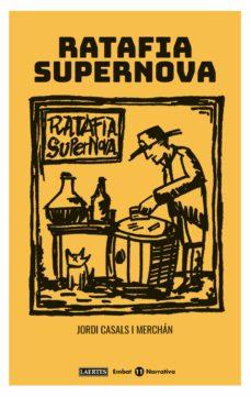 Descargar ebooks gratis para pc RATAFIA SUPERNOVA de JORDI CASALS I MERCHAN