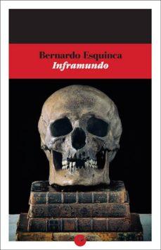 Descargar ebooks joomla INFRAMUNDO (Spanish Edition) 9788416876631 de BERNARDO ESQUINCA MOBI iBook