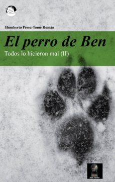 Asdmolveno.it El Perro De Ben: Todos Lo Hicieron Mal (Ii) Image