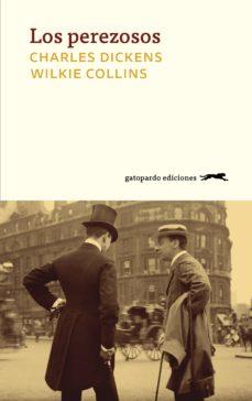los perezosos (ebook)-charles y wilkie dickens y collins-9788417109431