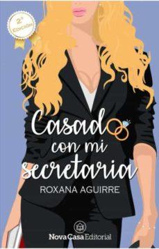 casado con mi secretaria-roxana aguirre aguirre-9788417142131