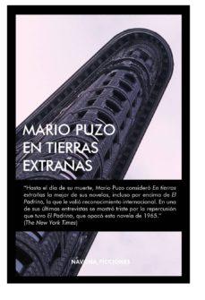 Descargar audiolibros ipod EN TIERRAS EXTRAÑAS RTF (Spanish Edition) 9788417181031 de MARIO PUZO