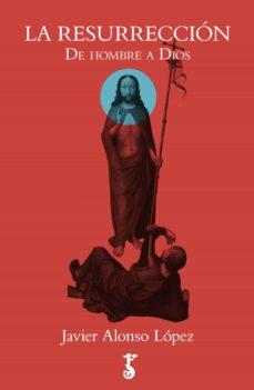 la resurrección (ebook)-javier alonso lopez-9788417241131