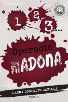 Descargar ebook italiano pdf (I.B.D.) 1, 2, 3 OPERACIÓ MADONA en español 9788417321031 PDF CHM RTF