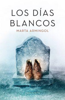 Descargar libros gratis en tableta Android LOS DIAS BLANCOS de MARTA ARMINGOL iBook PDB RTF