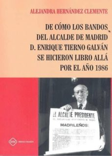 Libro de audio descarga gratuita DE COMO LOS BANDOS DEL ALCALDE DE MADRID  D ENRIQUE TIERNO GALVAN SE HICIERON LIBRO ALLA POR EL AÑO 1896