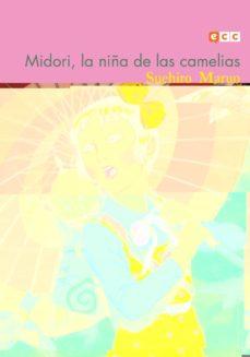 Descargar y leer MIDORI, LA NIÑA DE LAS CAMELIAS gratis pdf online 1