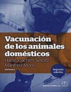 Descargar ebook gratis en español VACUNACION DE LOS ANIMALES DOMESTICOS PDB 9788420011431 de HANS JOACHIM SELBTZ