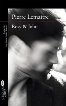 rosy & john (serie camille verhoeven 3)-pierre lemaitre-9788420413631