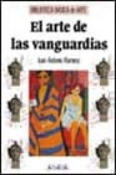 el arte de las vanguardias (2ª ed.)-juan antonio ramirez-9788420743431