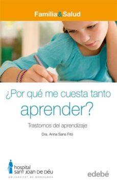 Descargar Â¿ POR QUE ME CUESTA TANTO APRENDER ?: TRASTORNOS DEL APRENDIZAJE gratis pdf - leer online