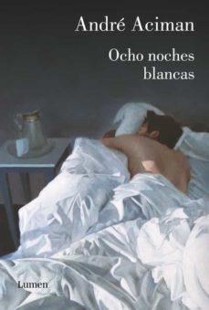 Ebook nl store epub descargar OCHO NOCHES BLANCAS in Spanish 9788426418531 de ANDRE ACIMAN