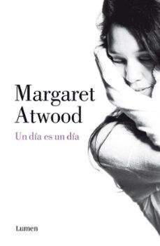 Descargar libros electrónicos amazon UN DIA ES UN DIA de MARGARET ATWOOD MOBI FB2