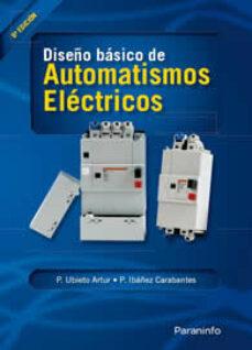 diseño basico de automatismos electricos-pedro ibañez carabantes-pedro ubieto artur-9788428321631