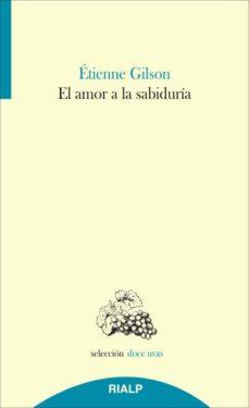 el amor a la sabiduria-etienne gilson-9788432145131