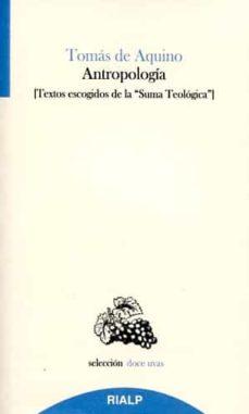 Descargar ANTROPOLOGIA: TEXTOS ESCOGIDOS DE LA SUMA TEOLOGICA gratis pdf - leer online