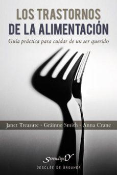 Descargar LOS TRASTORNOS DE LA ALIMENTACION: GUIA PRACTICA PARA CUIDAR DE U N SER QUERIDO gratis pdf - leer online