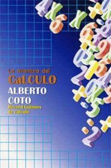 aventura del calculo, la (ebook)-alberto coto-9788441426931
