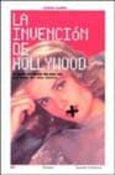 Bressoamisuradi.it La Invencion De Hollywood: O Como Olvidarse De Una Vez Por Todas Del Cine Clasico Image