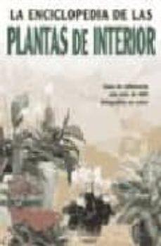 Chapultepecuno.mx La Enciclopedia De Las Plantas De Interior: Guia De Referencia Co N Mas De 400 Fotografias En Color Image