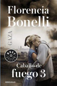 Amazon kindle descargar libros de computadora CABALLO DE FUEGO: GAZA (CABALLO DE FUEGO 3) 9788466329231