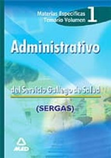 Enmarchaporlobasico.es Administrativos Del Servicio Gallego De Salud. Materias Especific As. Temario. Vol.i Image