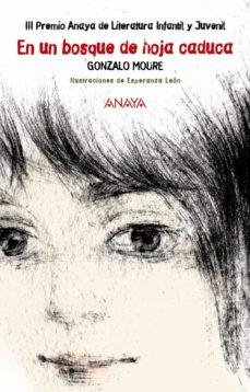 en un bosque de hoja caduca (iii premio anaya de literatura infan til y juvenil 2006)-gonzalo moure-9788466753531