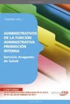 Geekmag.es Administrativos De La Funcion Administrativa Del Servicio Aragone S De Salud. Promocion Interna. Temario Vol. I. (2ª Ed.) Image