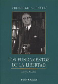 los fundamentos de la libertad (9ª ed.)-friedrich a. hayek-9788472096431