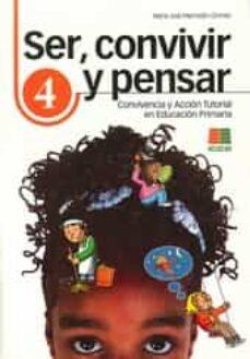 ser, convivir y pensar 4: accion tutorial en educacion primaria-maria jose marrodan girones-9788472782631