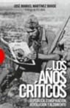 Mrnice.mx Los Años Criticos: Republica, Conspiracion, Revolucion Y Alzamien To Image