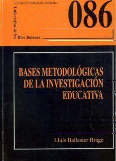 Inmaswan.es Bases Metodologicas De La Investigacion Educativa Image