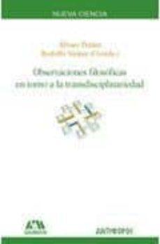 observaciones filosoficas en torno a la transdisciplinariedad-9788476589731