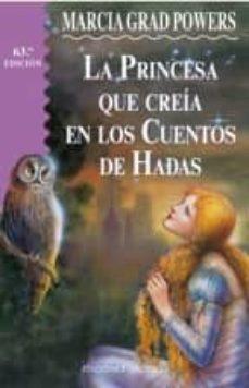 la princesa que creia en cuentos de hadas-marcia grad-9788477206231