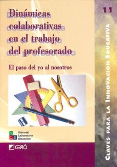 dinámicas colaborativas en el trabajo del profesor (ebook)-9788499803968