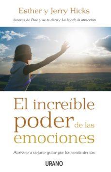 el increible poder de las emociones: atrevete a dejarte guiar por los sentimientos-jerry hicks-9788479536831