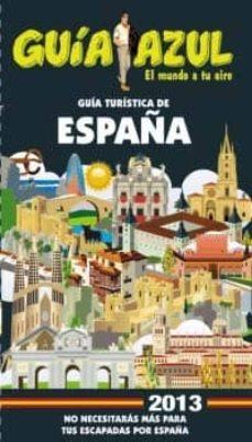 Inmaswan.es Guia Turistica De España 2013 (Guia Azul) Image
