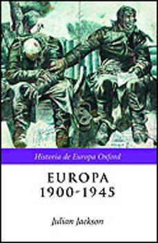 europa 1900-1945-julian jackson-9788484324331
