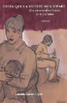Ebooks para descargar gratis en pdf HASTA QUE LA MUERTE NOS SEPARE: UNA ESTREMECEDORA HISTORIA DE MAL OS TRATOS  de ANTONIO MARTOS LOPEZ (Spanish Edition) 9788489606531