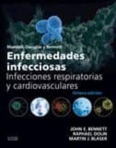 Descargar los libros electrónicos más vendidos gratis ENFERMEDADES INFECCIOSAS. INFECCIONES RESPIRATORIAS Y CARDIOVASCU LARES 8ª EDICION in Spanish de JOHN E. BENNETT