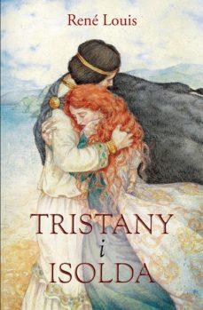 Amazon libros para descargar a ipad TRISTANY I ISOLDA de RENE LOUIS, FRANCESC-XAVIER VILA I MORENO