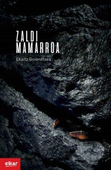 Descargar libros gratis en ingles mp3 ZALDI MAMARROA (XIX. IGARTZA SARIA) 9788490278031 (Spanish Edition) de EKAITZ GOIENETXEA CERECEDA ePub